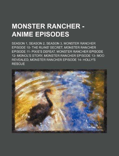 9781234847227: Monster Rancher - Anime Episodes: Season 1, Season 2, Season 3, Monster Rancher Episode 10- The Ruins' Secret, Monster Rancher Episode 11- Pixie's Def