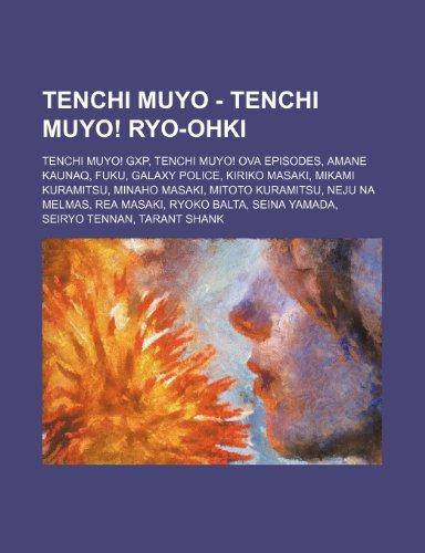9781234847272: Tenchi Muyo - Tenchi Muyo! Ryo-Ohki: Tenchi Muyo! Gxp, Tenchi Muyo! Ova Episodes, Amane Kaunaq, Fuku, Galaxy Police, Kiriko Masaki, Mikami Kuramitsu,
