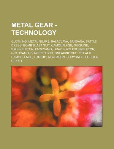 9781234847425: Metal Gear - Technology: Clothing, Metal Gears, Balaclava, Bandana, Battle Dress, Bomb Blast Suit, Camouflage, Disguise, Exoskeleton, Facecamo,