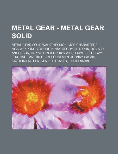 9781234847470: Metal Gear - Metal Gear Solid: Metal Gear Solid Walkthrough, Mgs Characters, Mgs Weapons, Cyborg Ninja, Decoy Octopus, Donald Anderson, Donald Anders