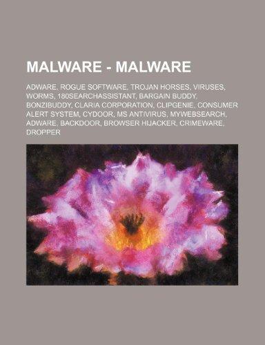 9781234848309: Malware - Malware: Adware, Rogue Software, Trojan Horses, Viruses, Worms, 180searchassistant, Bargain Buddy, Bonzibuddy, Claria Corporati