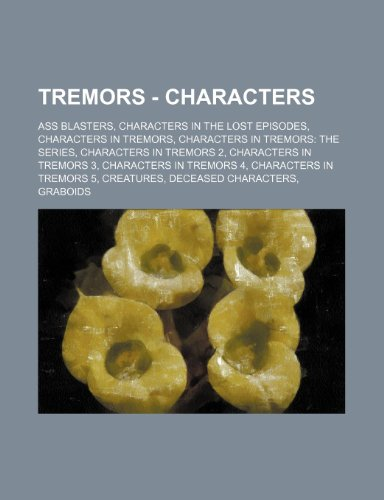 9781234848408: Tremors - Characters: Ass Blasters, Characters in the Lost Episodes, Characters in Tremors, Characters in Tremors: The Series, Characters in