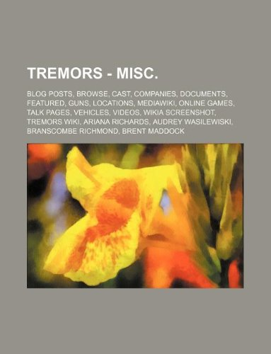 9781234848507: Tremors - Misc.: Blog Posts, Browse, Cast, Companies, Documents, Featured, Guns, Locations, Mediawiki, Online Games, Talk Pages, Vehicl