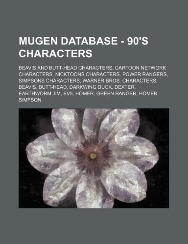 9781234852146: Mugen Database - 90's Characters: Beavis and Butt-Head Characters, Cartoon Network Characters, Nicktoons Characters, Power Rangers, Simpsons Character