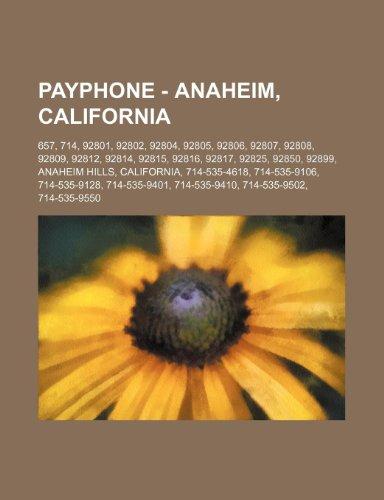 9781234852320: Payphone - Anaheim, California: 657, 714, 92801, 92802, 92804, 92805, 92806, 92807, 92808, 92809, 92812, 92814, 92815, 92816, 92817, 92825, 92850, 928