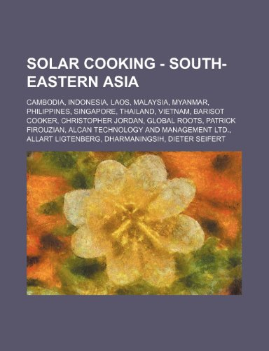 9781234853440: Solar Cooking - South-Eastern Asia: Cambodia, Indonesia, Laos, Malaysia, Myanmar, Philippines, Singapore, Thailand, Vietnam, Barisot Cooker, Christoph