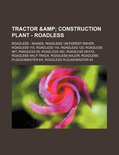 9781234853808: Tractor & Construction Plant - Roadless: Roadless - Images, Roadless 109 Forest Rover, Roadless 115, Roadless 118, Roadless 120, Roadless 94t, Roadles