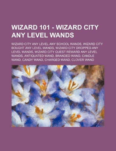 9781234854386: Wizard 101 - Wizard City Any Level Wands: Wizard City Any Level Any School Wands, Wizard City Bought Any Level Wands, Wizard City Dropped Any Level Wa