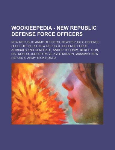 9781234858650: Wookieepedia - New Republic Defense Force Officers: New Republic Army Officers, New Republic Defense Fleet Officers, New Republic Defense Force Admira