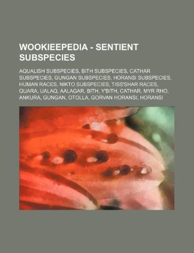 9781234858957: Wookieepedia - Sentient Subspecies: Aqualish Subspecies, Bith Subspecies, Cathar Subspecies, Gungan Subspecies, Horansi Subspecies, Human Races, Nikto