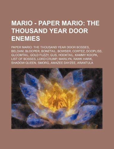 9781234860400: Mario - Paper Mario: The Thousand Year Door Enemies: Paper Mario: The Thousand Year Door Bosses, Beldam, Blooper, Bonetail, Bowser, Cortez,