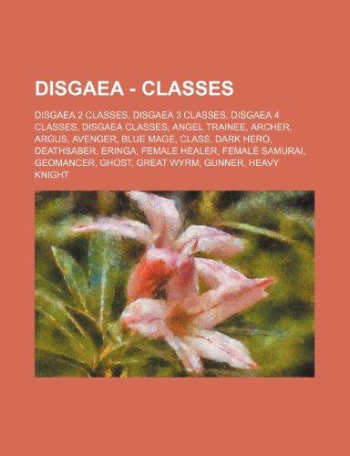 9781234860424: Disgaea - Classes: Disgaea 2 Classes, Disgaea 3 Classes, Disgaea 4 Classes, Disgaea Classes, Angel Trainee, Archer, Argus, Avenger, Blue