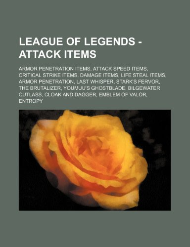 9781234862282: League of Legends - Attack Items: Armor Penetration Items, Attack Speed Items, Critical Strike Items, Damage Items, Life Steal Items, Armor Penetratio
