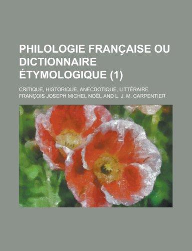 9781234871550: Philologie Francaise Ou Dictionnaire Etymologique; Critique, Historique, Anecdotique, Litteraire (1 )