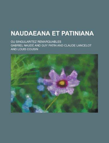 9781234877088: Naudaeana Et Patiniana; Ou Singularitez Remarquables