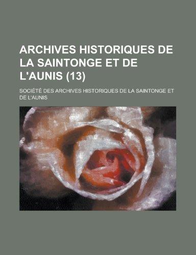 9781234893248: Archives Historiques de La Saintonge Et de L'Aunis (13)