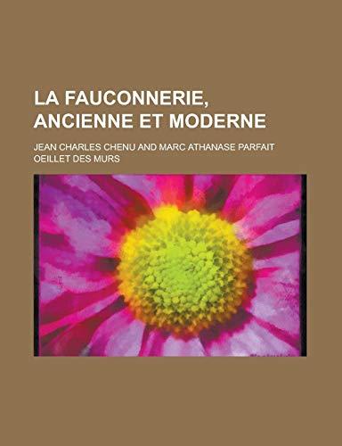 9781234895969: La Fauconnerie, Ancienne Et Moderne