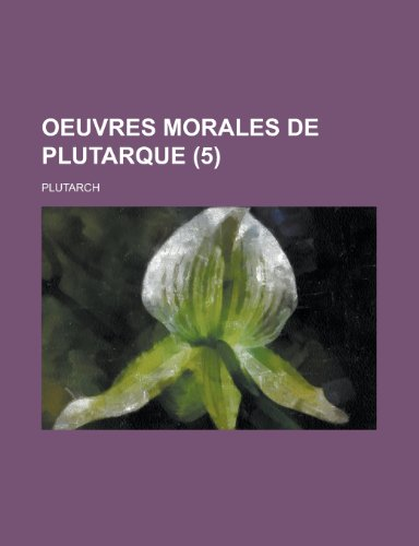 9781234896553: Oeuvres Morales de Plutarque (5)