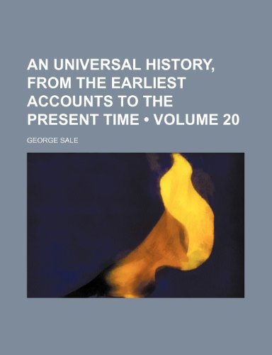 9781234899134: An Universal History, From the Earliest Accounts to the Present Time (Volume 20)
