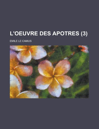 9781234901035: L'Oeuvre Des Apotres (3 ) (French Edition)