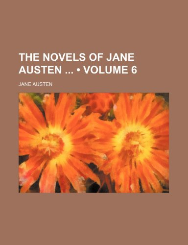 The Novels of Jane Austen (Volume 6) (1234903342) by Austen, Jane