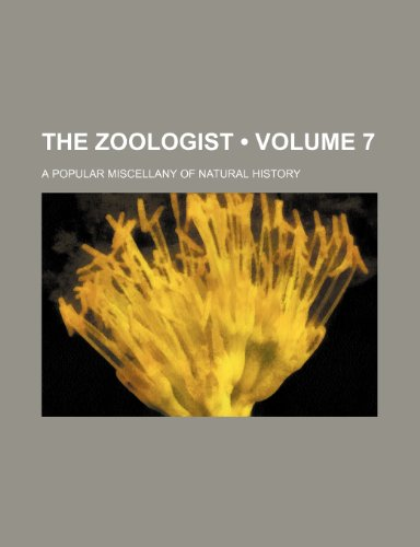 9781234909789: The Zoologist (Volume 7); A Popular Miscellany of Natural History