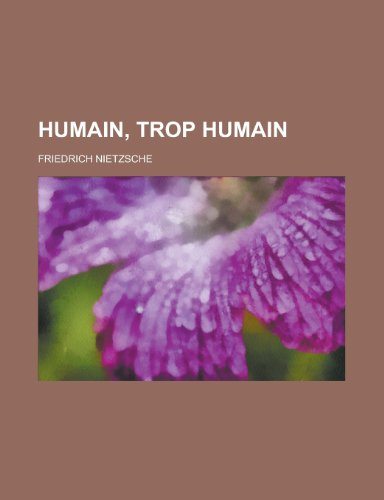 Humain, Trop Humain (1234909979) by Friedrich Wilhelm Nietzsche