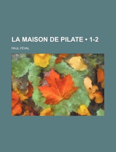 9781234910150: La Maison de Pilate (1-2)