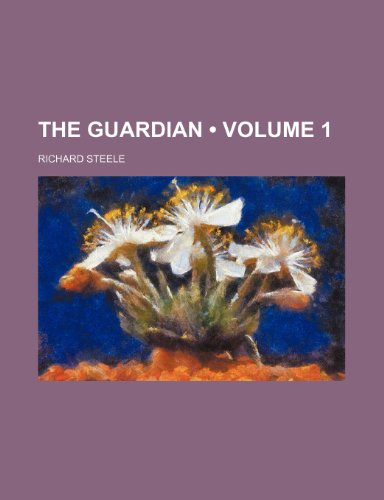 9781234912611: The Guardian (Volume 1 )