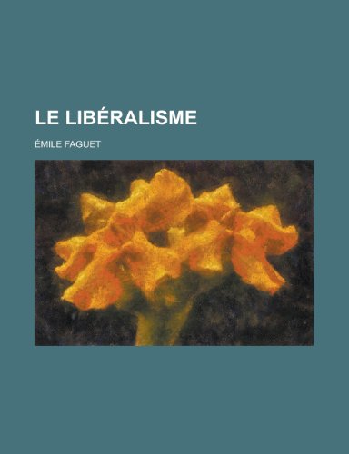 9781234913779: Le Liberalisme (French Edition)