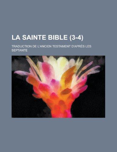 9781234914868: La Sainte Bible; Traduction de L'Ancien Testament D'Apres Les Septante (3-4)