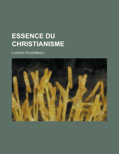Essence Du Christianisme (1234916843) by Ludwig Feuerbach