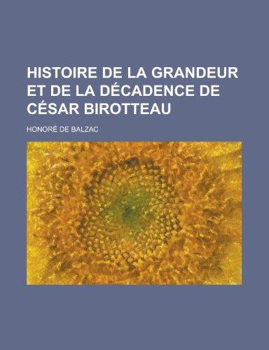 9781234918170: Histoire de la grandeur et de la décadence de César Birotteau (French Edition)