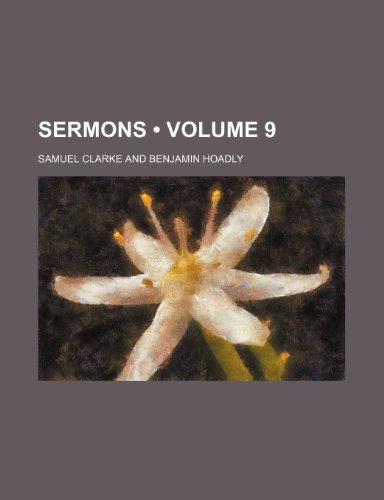 Sermons (Volume 9) (1234926105) by Clarke, Samuel