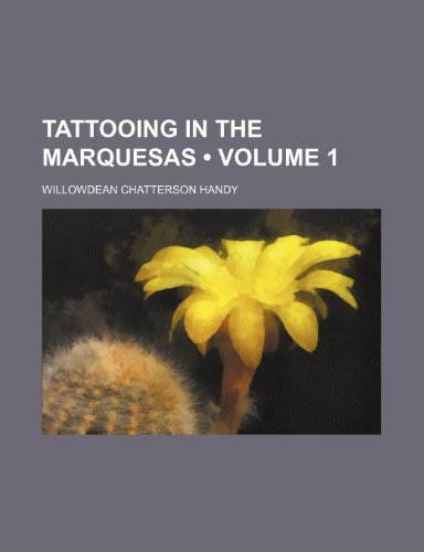 9781234928247: Tattooing in the Marquesas (Volume 1)