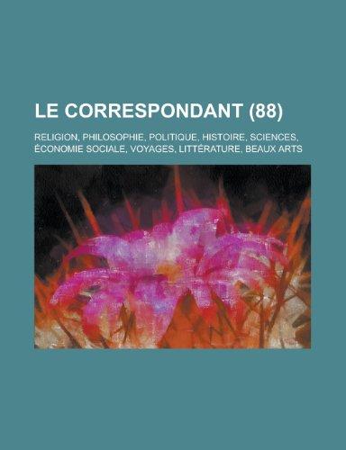 9781234929589: Le Correspondant; Religion, Philosophie, Politique, Histoire, Sciences, Economie Sociale, Voyages, Litterature, Beaux Arts (88)