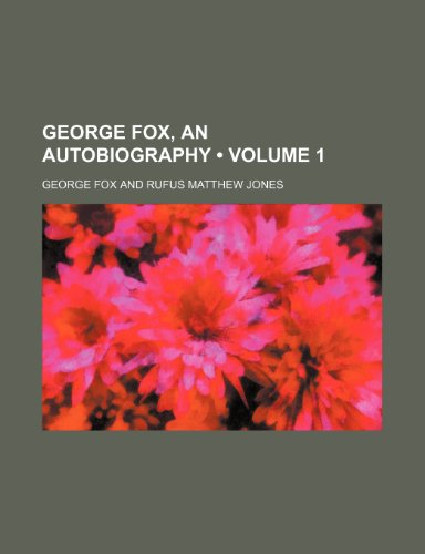 9781234930974: George Fox, an Autobiography (Volume 1)
