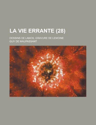 La Vie Errante (28); Dessins de Lanos, Gravure de Lemoine (1234934612) by Guy de Maupassant; Guy De Maupassant