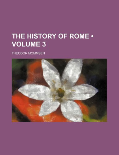 9781234935184: The History of Rome (Volume 3 )