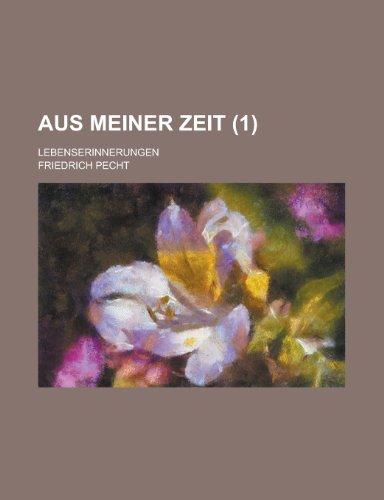 9781234937614: Aus Meiner Zeit (1); Lebenserinnerungen