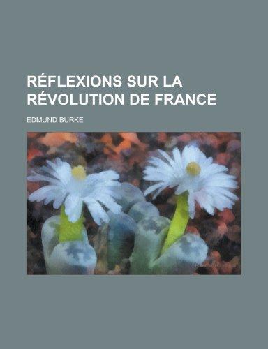 9781234937942: Reflexions Sur La Revolution de France