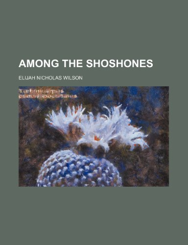 9781234938062: Among the Shoshones