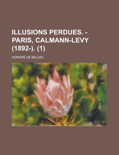 9781234941390: Illusions perdues. - Paris, Calmann-Levy (1892-). (1)