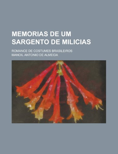 9781234941543: Memorias de Um Sargento de Milicias; Romance de Costumes Brasileiros