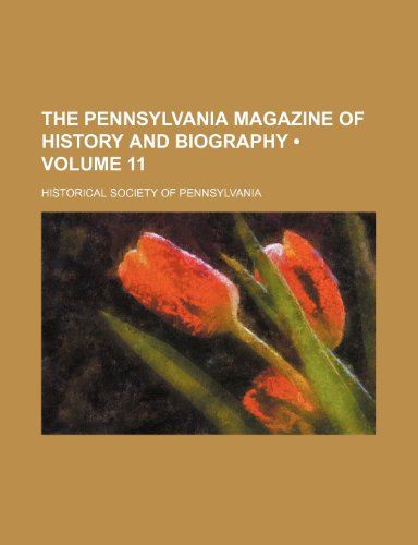 9781234944209: The Pennsylvania Magazine of History and Biography (Volume 11)