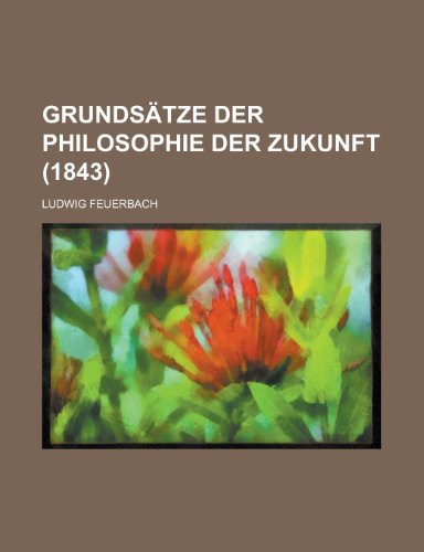9781234944827: Grundsätze Der Philosophie Der Zukunft (1843)