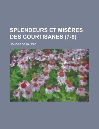 9781234948887: Splendeurs Et Miseres Des Courtisanes (7-8)