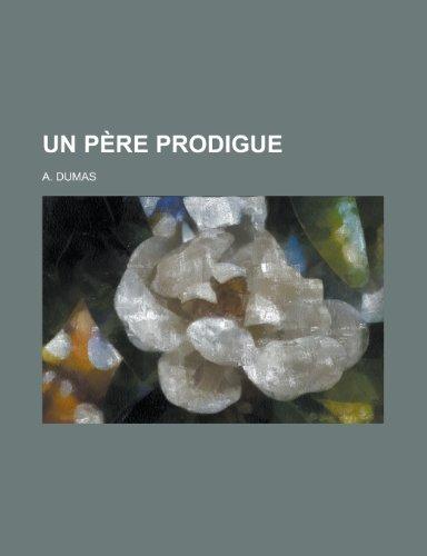 9781234951702: Un Pere Prodigue