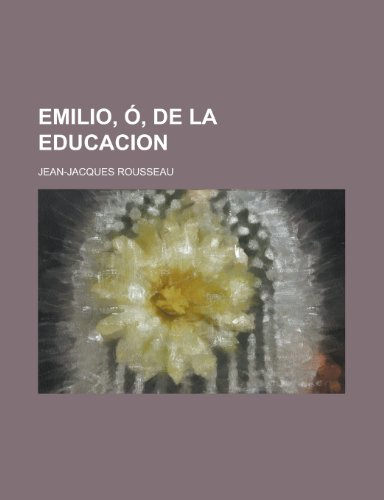 9781234952570: Emilio, O, de La Educacion