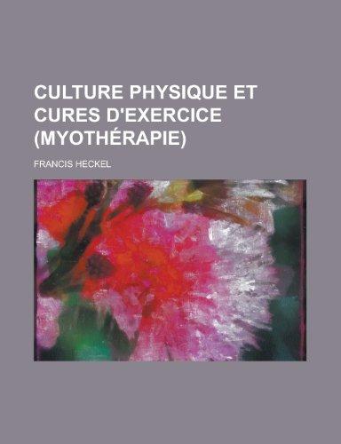 9781234960919: Culture Physique et Cures D'exercice (Myothérapie) (French Edition)